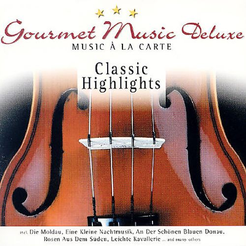 Gourmet Music Deluxe: Classic Highlights