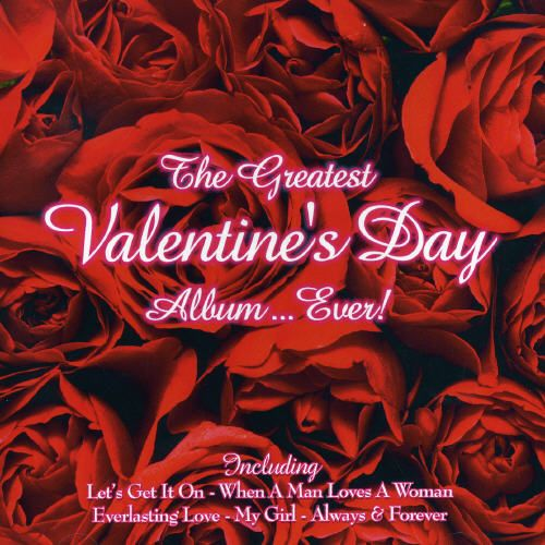 Greatest Valentine's Day Album Ever - Various Artists   Songs ...
