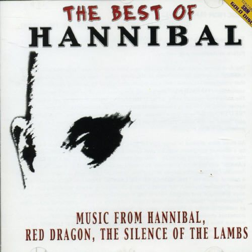 The Best of Hannibal: Music from Hannibal, Red Dragon, The Silence of the Lambs