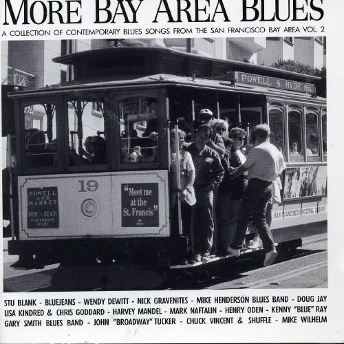 More Bay Area Blues: A Collection of Contemporary Blues Songs, Vol. 2