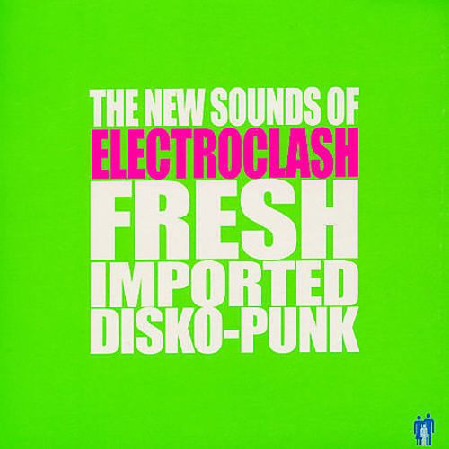 New Sounds of Electroclash Fresh Imported Disko-Punk