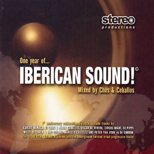 One Year of Iberican Sound!: Mixed by Chus & Ceballos
