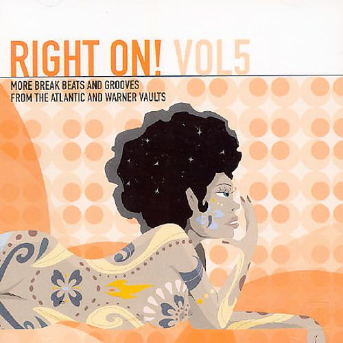 Right On! Vol. 5: More Break Beats & Grooves From the Atlantic & Warner Vaults