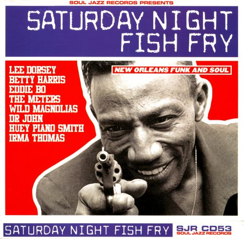 Saturday Night Fish Fry: New Orleans Funk and Soul