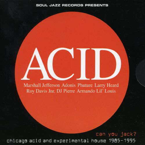 Can You Jack? Chicago Acid and Experimental House 1985-95