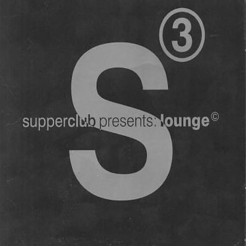 Supperclub Presents: Lounge, Vol. 3