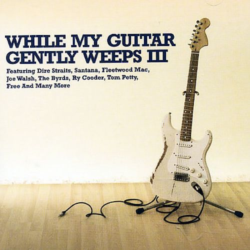 While My Guitar Gently Weeps, Vol. 3