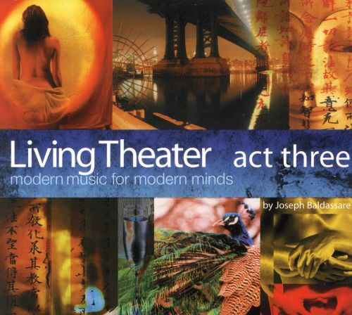 Living Theater - Act Three - Modern Music for Modern Minds
