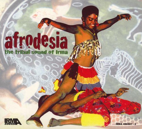 Afrodesia: The Tribal Sound Of Irma