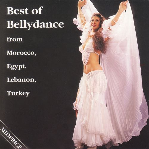 The Best of Bellydance from Morocco, Egypt, Lebanon...