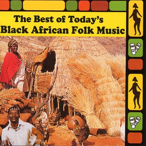 The Best of Today's Black African Folk Music