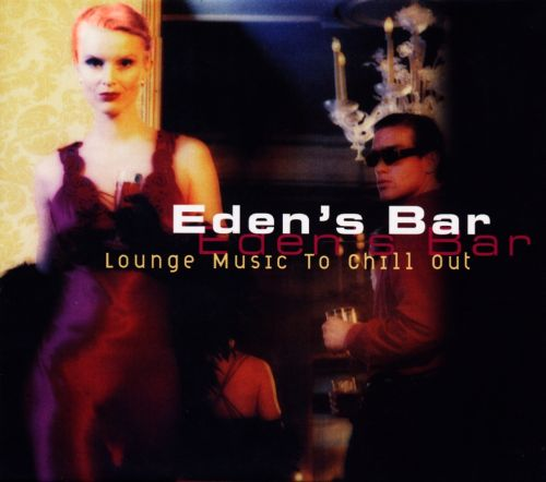 Eden's Bar: Lounge Music to Chill Out