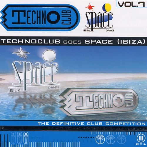 Techno Club, Vol. 7: Technoclub Goes Space (Ibiza)
