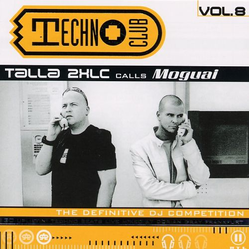 Techno Club, Vol. 8: Talla 2XLC Calls Moguai