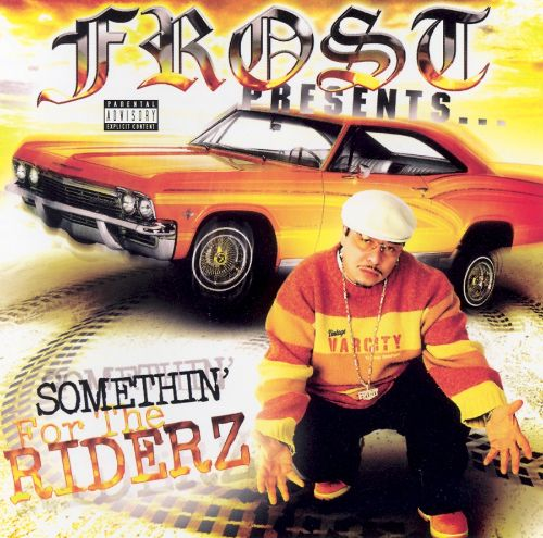 Frost Presents Somethin' for the Riderz