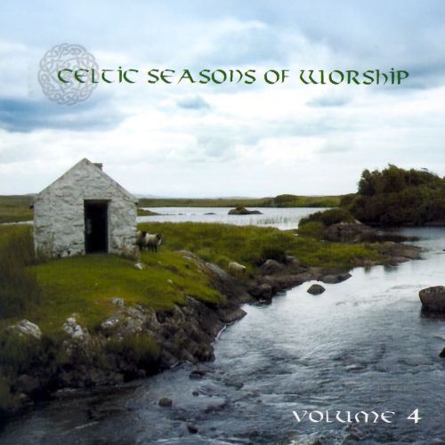 Celtic Seasons of Worship, Vol. 4