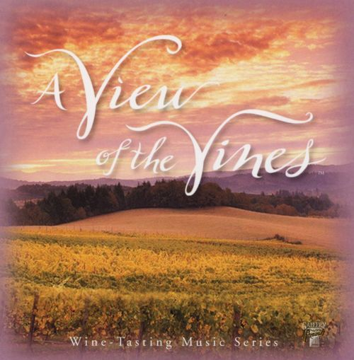 A View of the Vines: Wine Tasting Music