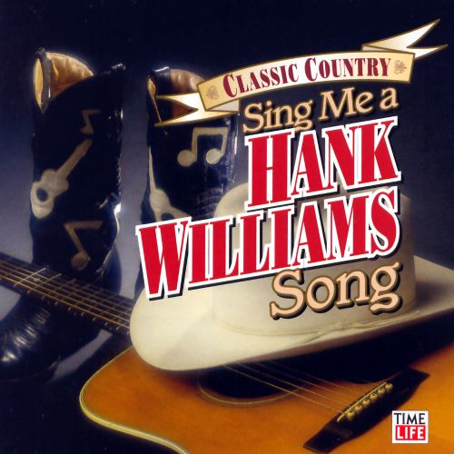 Sing Me a Hank Williams Song