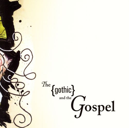 The {Gothic} And the Gospel