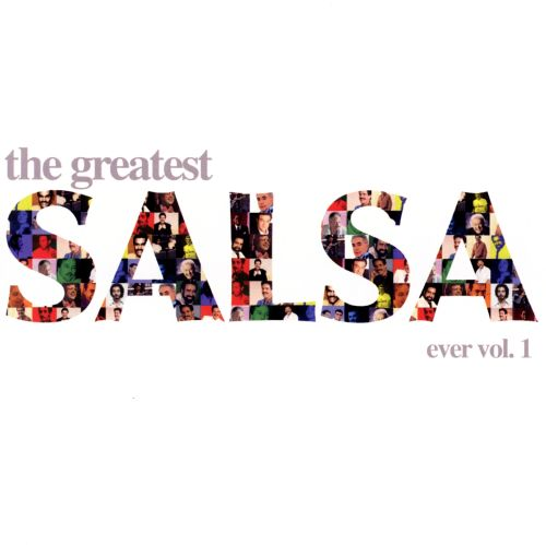 The Greatest Salsa Ever, Vol. 1