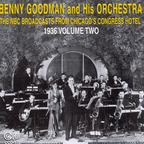 Benny Goodman from the Congress Hotel, Vol. 2: 1936 [Circle]
