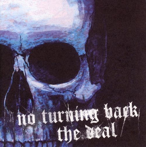 No Turning Back/The Deal [Split CD]