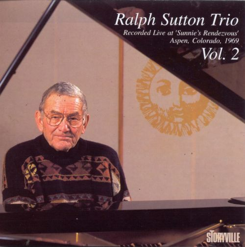 Ralph Sutton Trio,  Vol. 2: Live at Sunnie's Rendezvous 1969