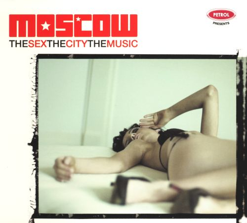 The Sex, the City, the Music: Moscow