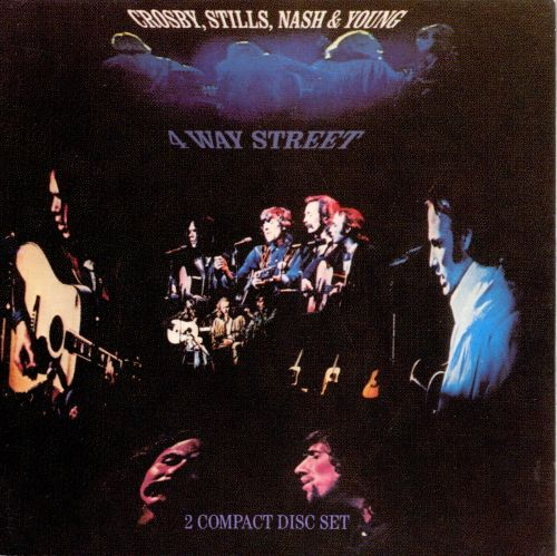 Crosby Stills Nash Woodstock 1971: 4 Way Street - Crosby, Stills, Nash & Young