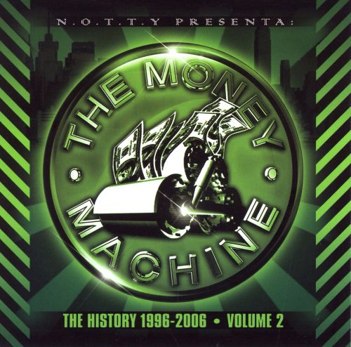 The Money Machine: The History 1996-2006, Vol. 2