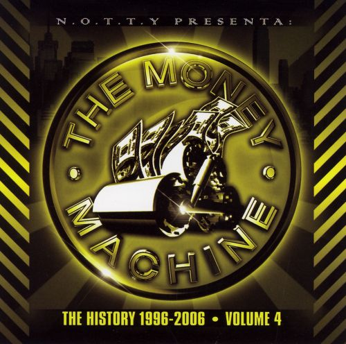 The Money Machine: The History 1996-2006, Vol. 4