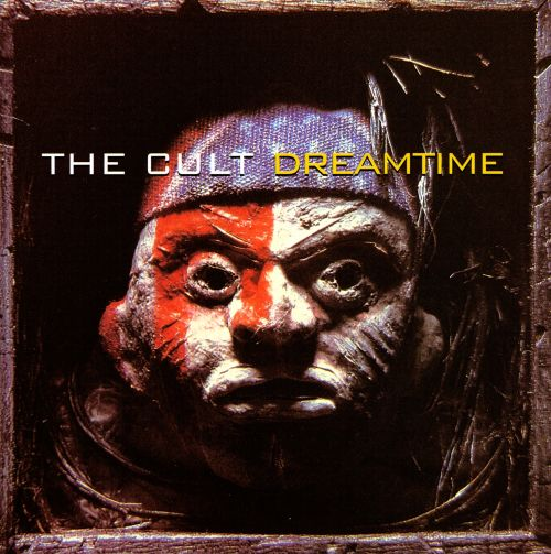 Dreamtime - The Cult | Songs, Reviews, Credits | AllMusic