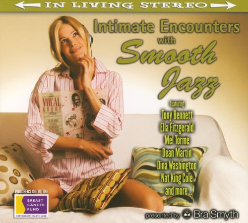 Bra Smyth Presents: Intimate Encounters With Smooth Jazz