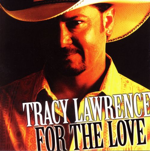 For The Love Tracy Lawrence Songs Reviews Credits