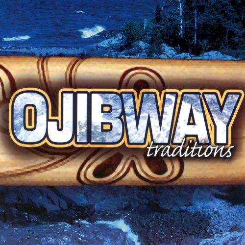 Ojibway Traditions