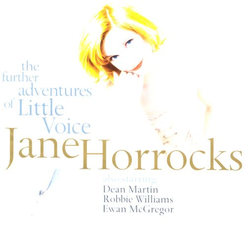 The Further Adventures of Little Voice Jane Horrocks