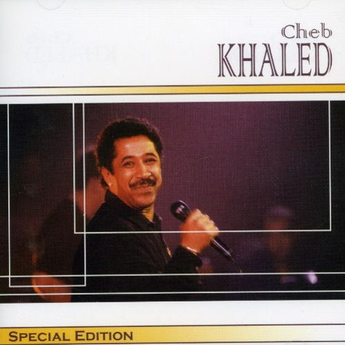 Cheb Khaled: Special Edition