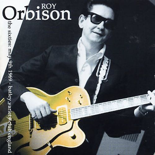 Orbison Over England: The Sixties May 9th 1969 Batley Variety Club