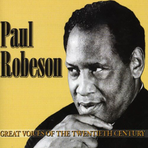 Great Voices of the Twentieth Century: Paul Robeson