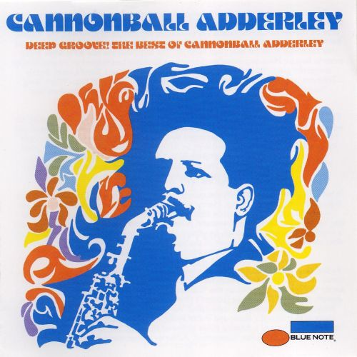 The Best of Cannonball Adderley...Deep Groove!