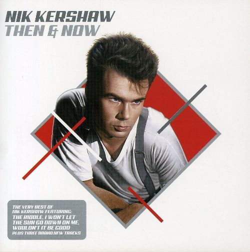 Then & Now: The Very Best of Nik Kershaw