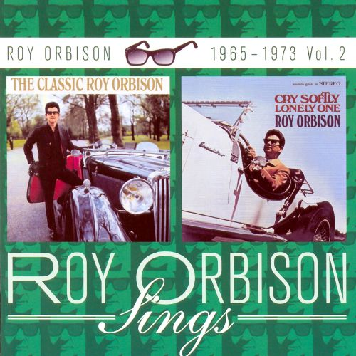 Roy Orbison 1965-1973, Vol. 2 (The Classic Roy Orbison/Cry Softly, Lonely One)