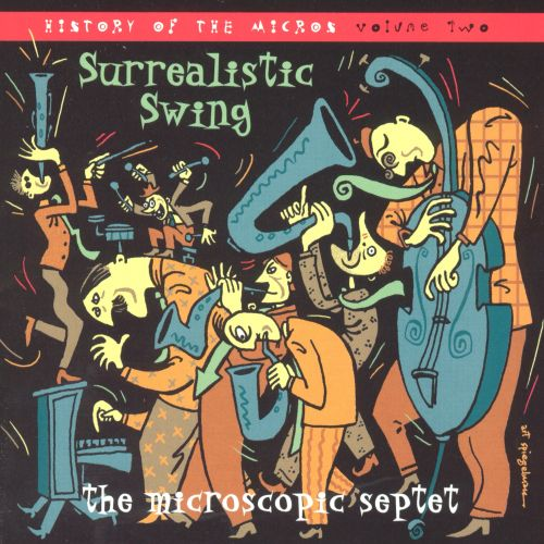 Surrealistic Swing: History of the Micros, Vol. 2