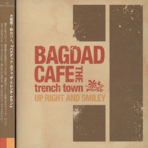 The Bagdad Cafe Trench Town: Up Right & Smiley