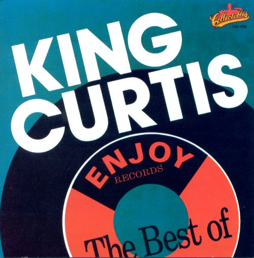 Enjoy...The Best of King Curtis