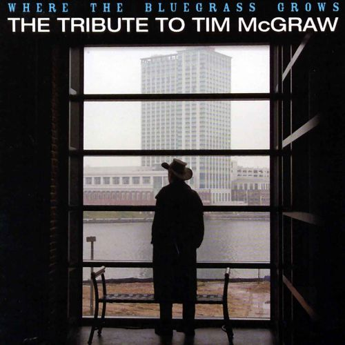 The Tribute to Tim Mcgraw: Where Bluegrass Grows