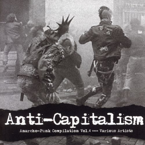 Anti Capitalism Anarcho Punk Compilation Vol 4