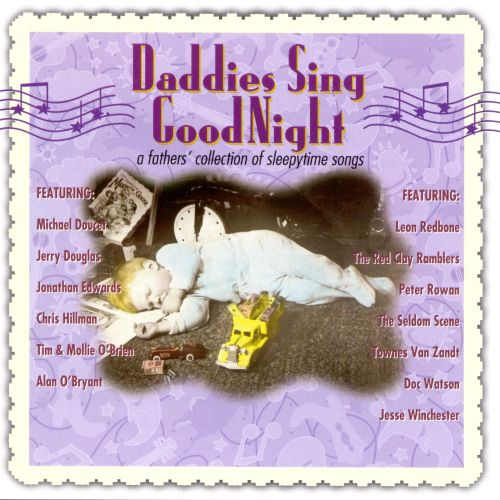 Daddies Sing GoodNight: A Fathers' Collection of Sleepytime Songs