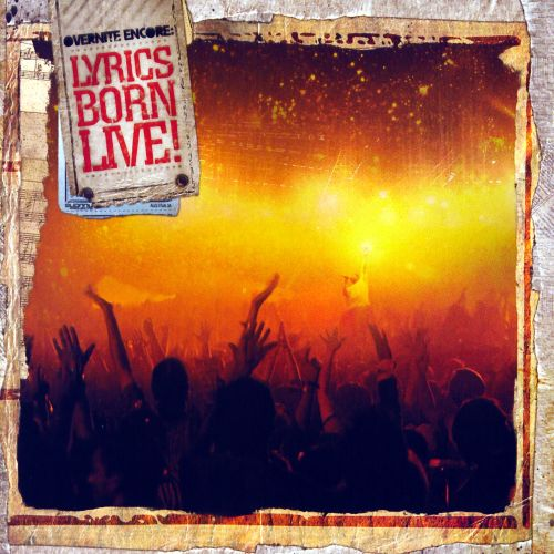 Overnite Encore: Lyrics Born Live!