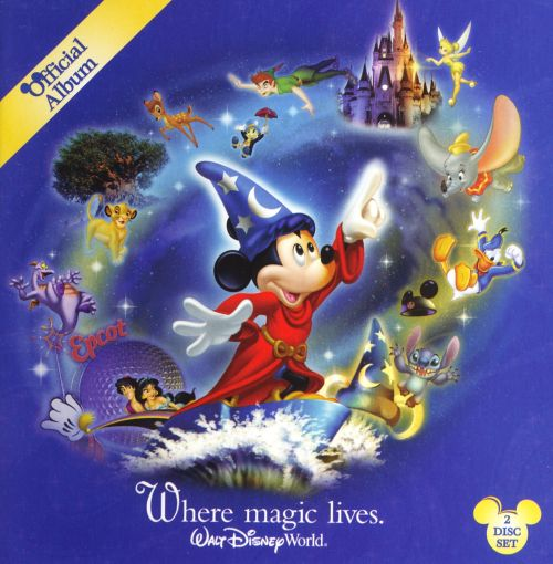 Walt Disney World Official Album Where Magic Lives